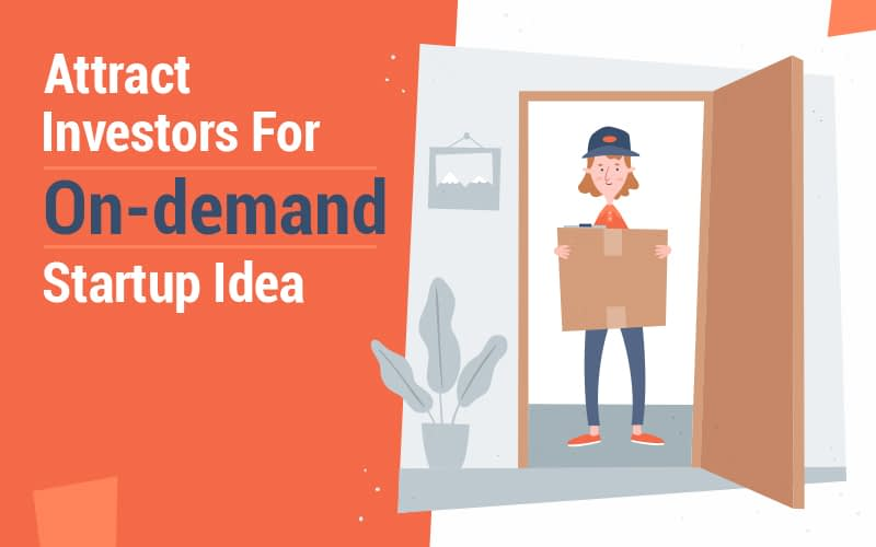 How to attract investors for your on-demand startup idea 1